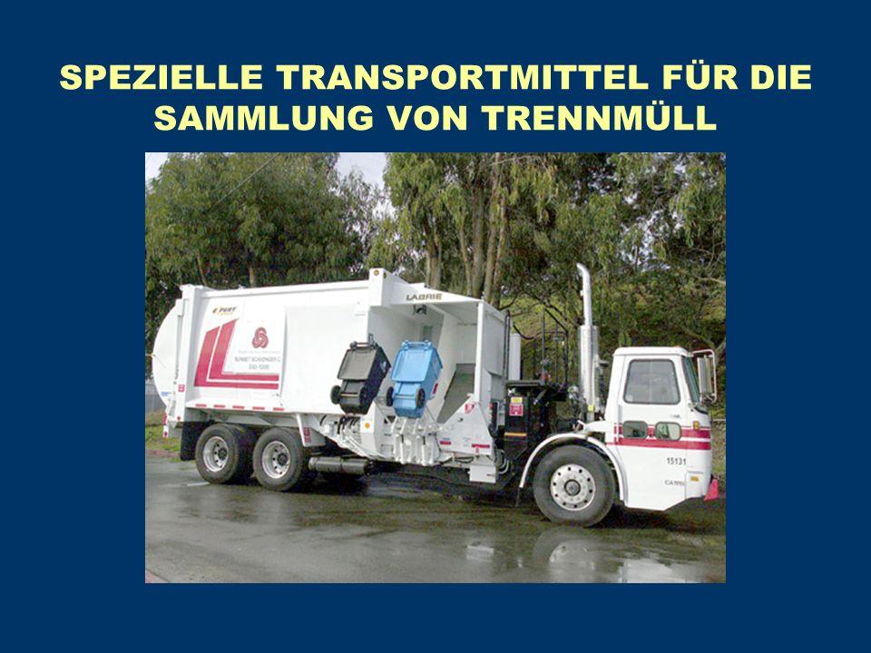 SPEZIELLE TRANSPORTMITTEL FÜR DIE SAMMLUNG VON TRENNMÜLL