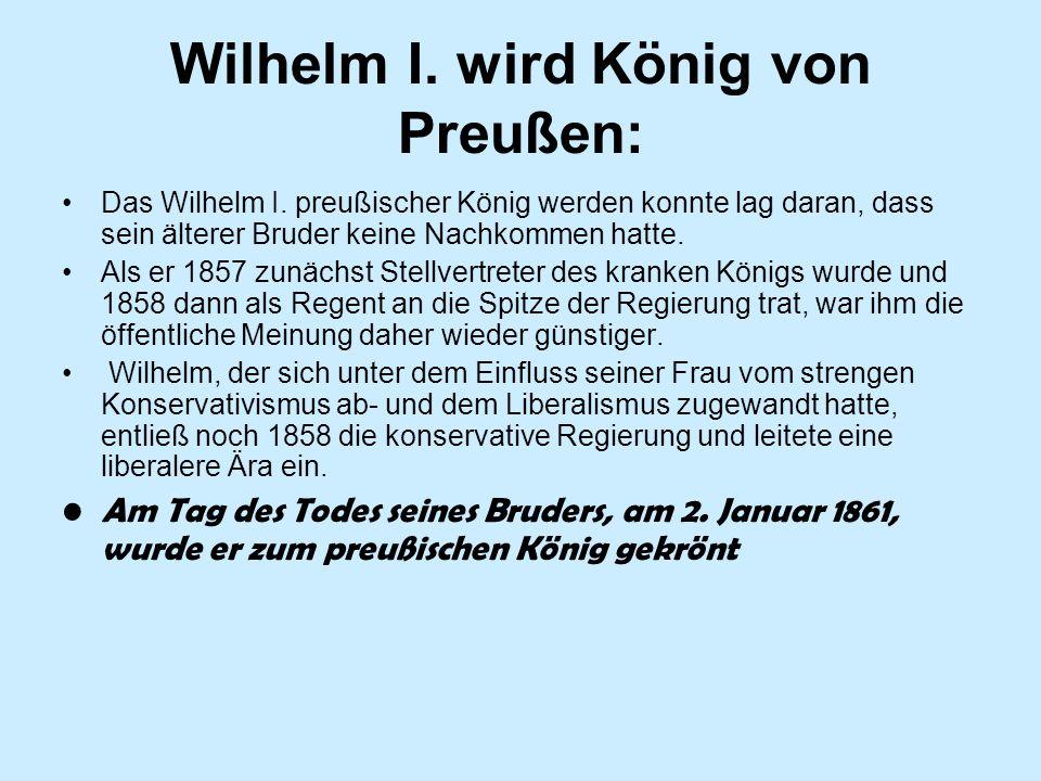 Wilhelm I. wird König von Preußen: Das Wilhelm I.