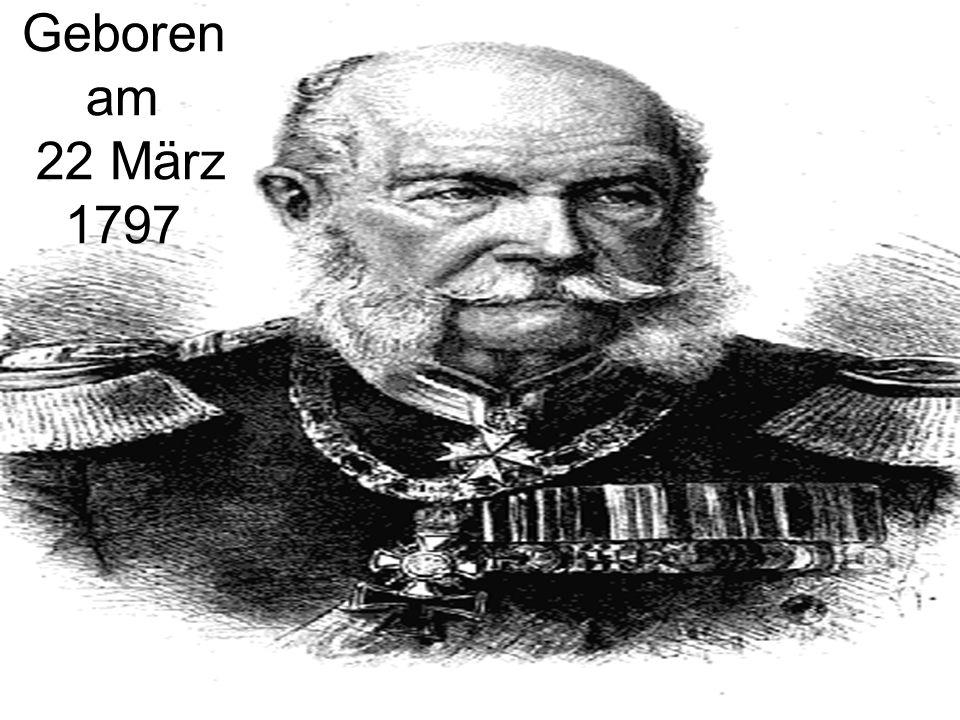 Geboren am 22 März 1797