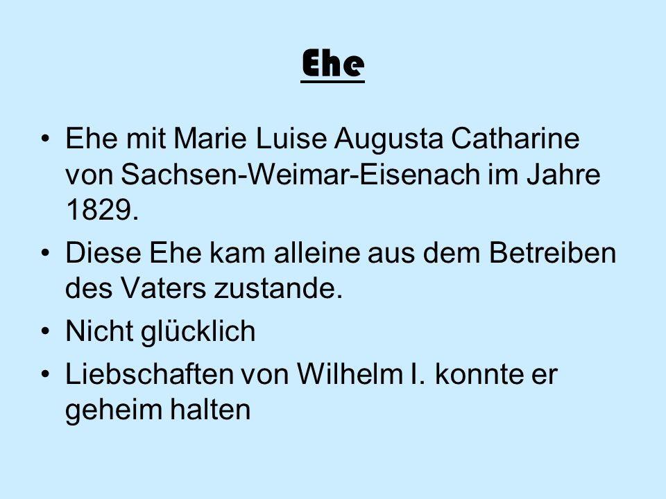 Ehe Ehe mit Marie Luise Augusta Catharine von Sachsen-Weimar-Eisenach im Jahre 1829.
