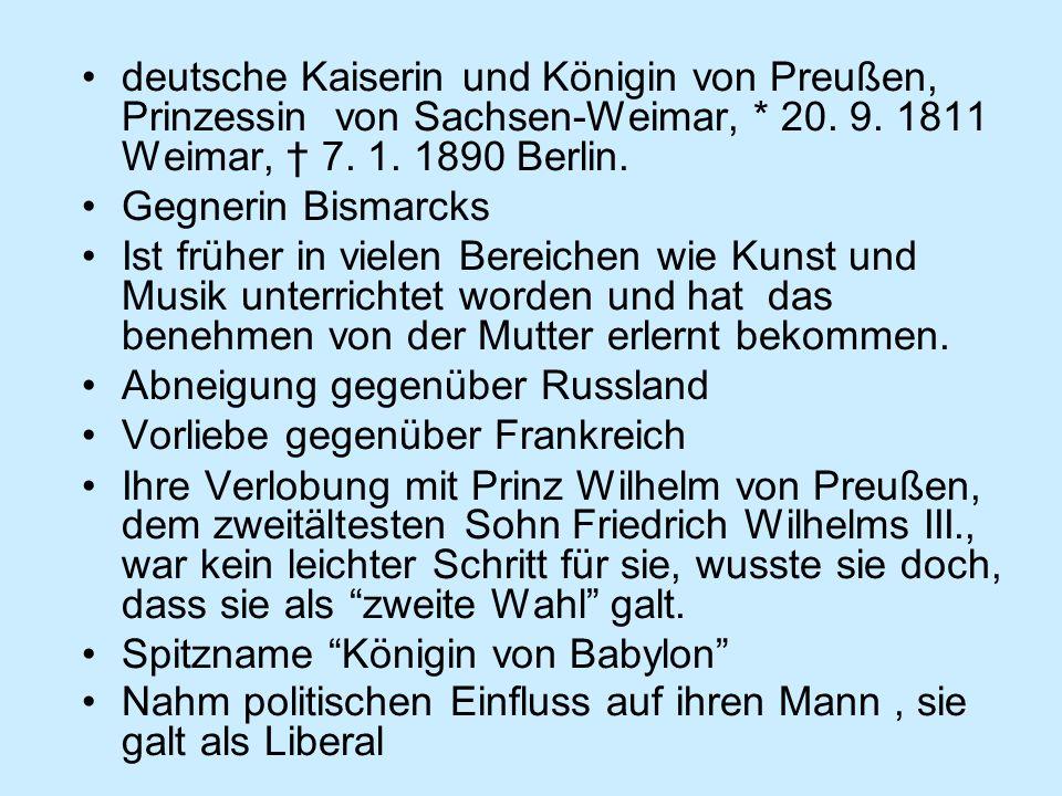 deutsche Kaiserin und Königin von Preußen, Prinzessin von Sachsen-Weimar, * 20.