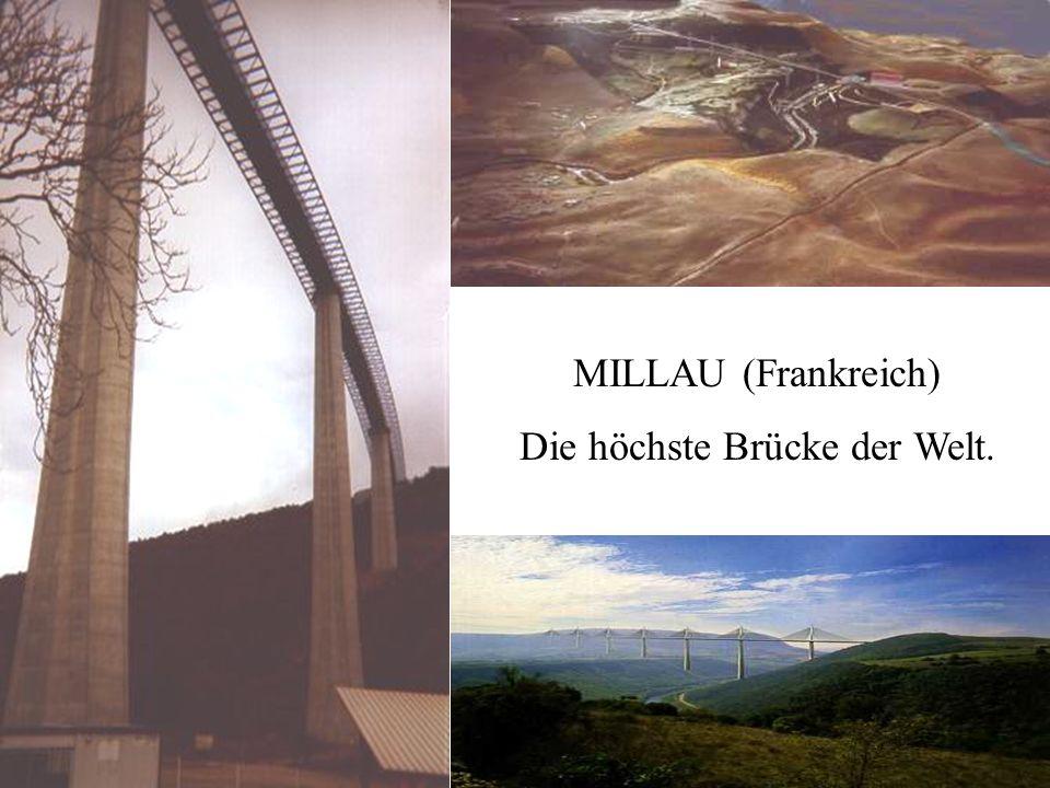 MILLAU (Frankreich) Die höchste Brücke der Welt.