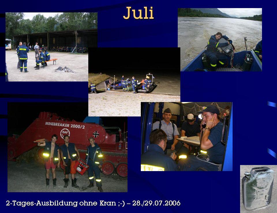 Juli 2-Tages-Ausbildung ohne Kran ;-) – 28./29.07.2006
