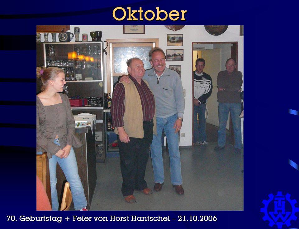 Oktober 70. Geburtstag + Feier von Horst Hantschel – 21.10.2006