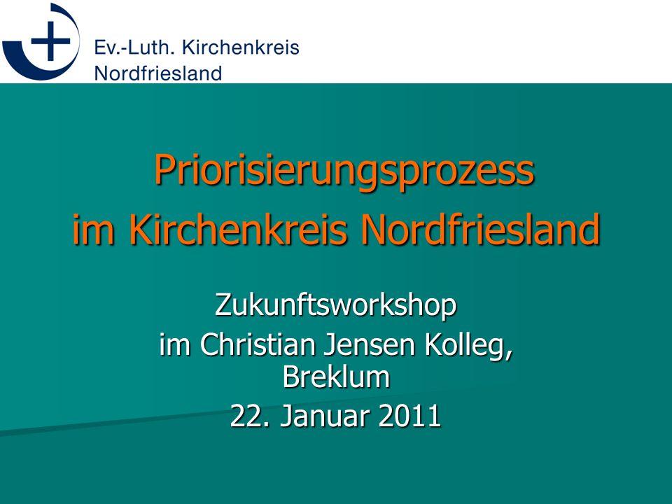 Priorisierungsprozess im Kirchenkreis Nordfriesland Zukunftsworkshop im Christian Jensen Kolleg, Breklum 22.