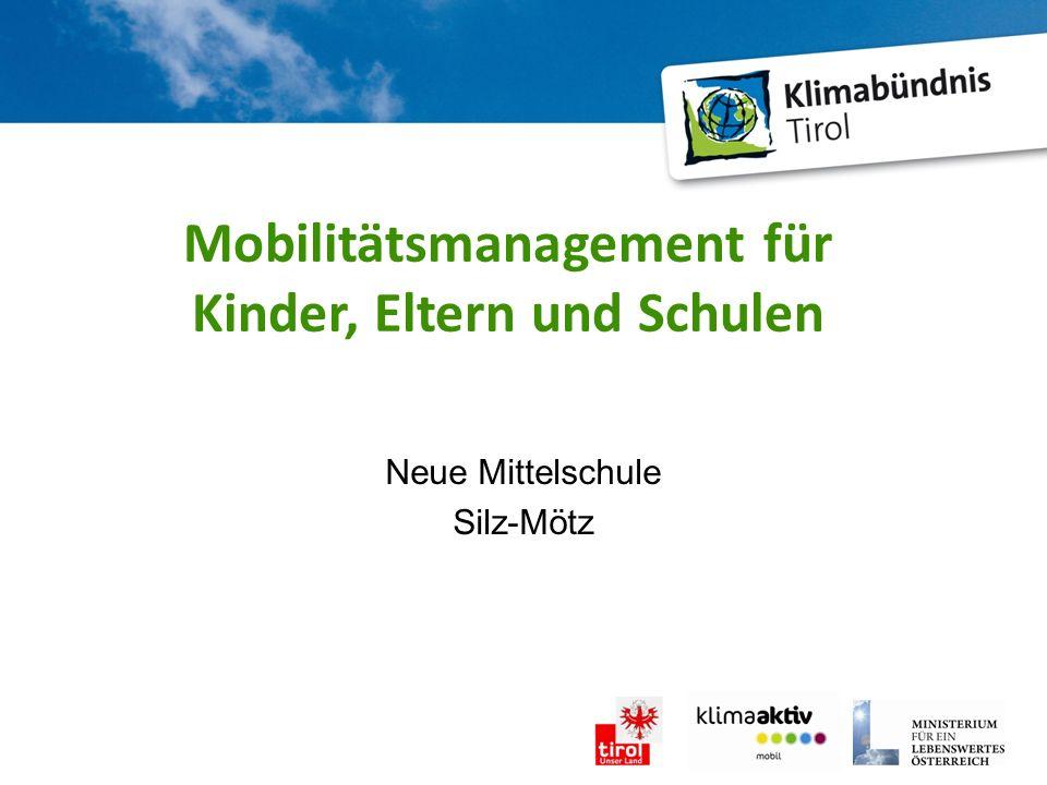 Neue Mittelschule Silz-Mötz Mobilitätsmanagement für Kinder, Eltern und Schulen