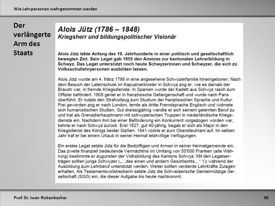 Prof. Dr. Iwan Rickenbacher Wie Lehrpersonen wahrgenommen werden Der verlängerte Arm des Staats 06