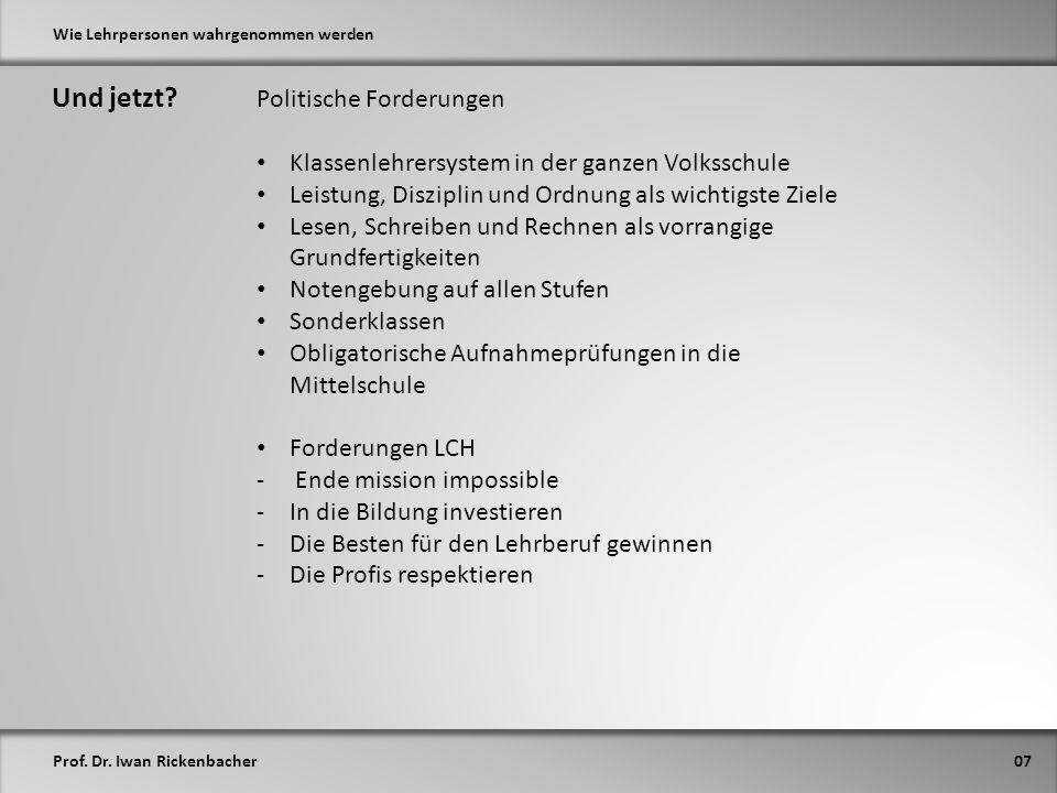 Prof. Dr. Iwan Rickenbacher Wie Lehrpersonen wahrgenommen werden Und jetzt.