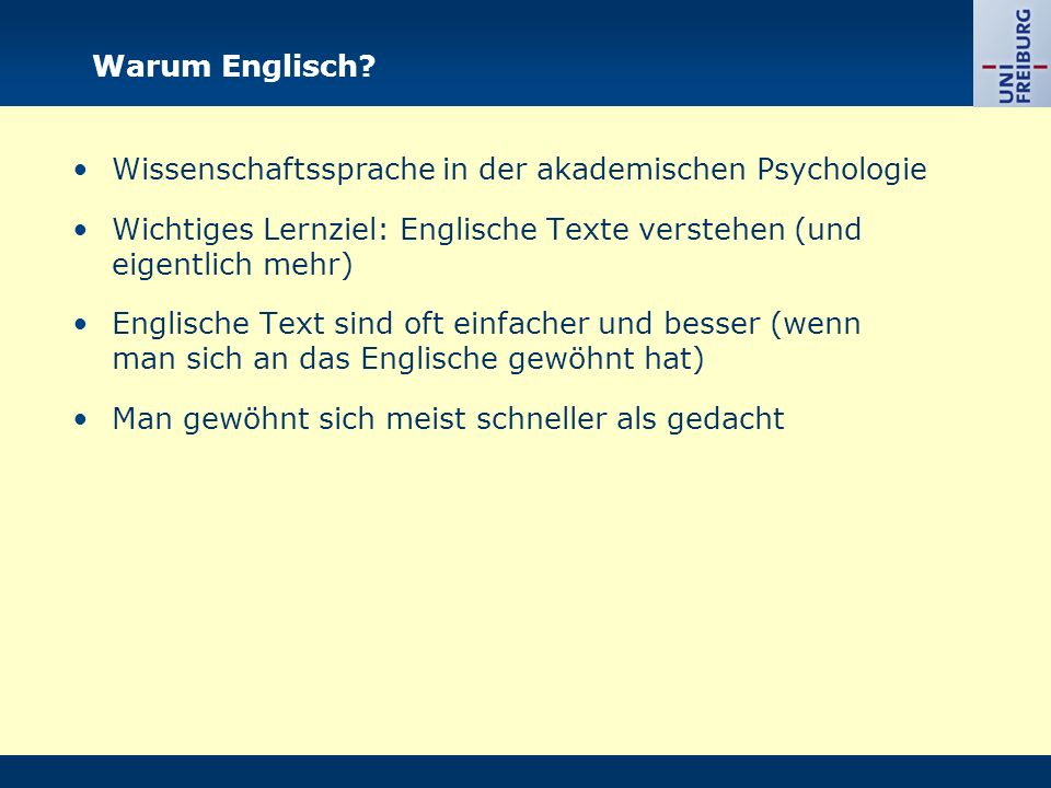 Warum Englisch? Wissenschaftssprache in der akademischen Psychologie Wichtiges Lernziel: Englische Texte verstehen (und eigentlich mehr) Englische Tex