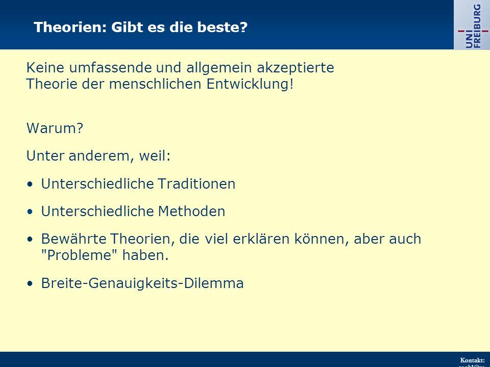 Kontakt: renkl@ps ychologie.uni- freiburg.d e URL: http://w ww.psych ologie.uni - freiburg.d e/einricht ungen/Pa edagogisc he/ Theorien: Gibt es die b