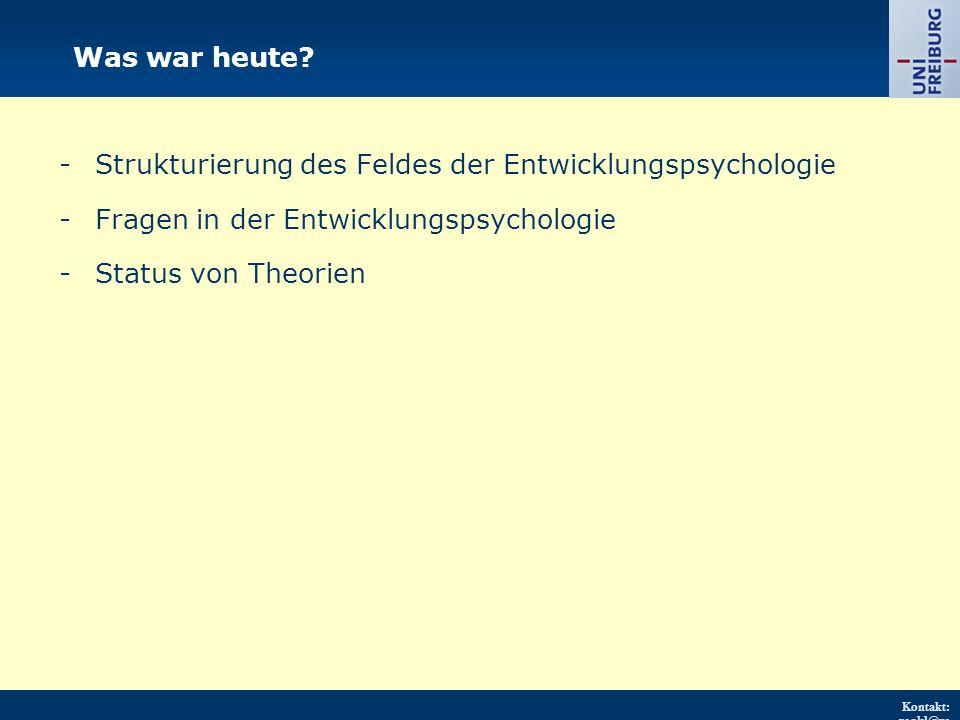 Kontakt: renkl@ps ychologie.uni- freiburg.d e URL: http://w ww.psych ologie.uni - freiburg.d e/einricht ungen/Pa edagogisc he/ Was war heute? - Strukt
