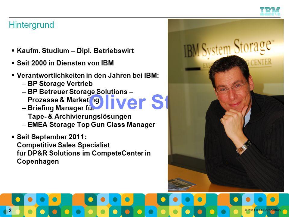 © 2011 IBM Corporation 2 Hintergrund  Kaufm. Studium – Dipl.