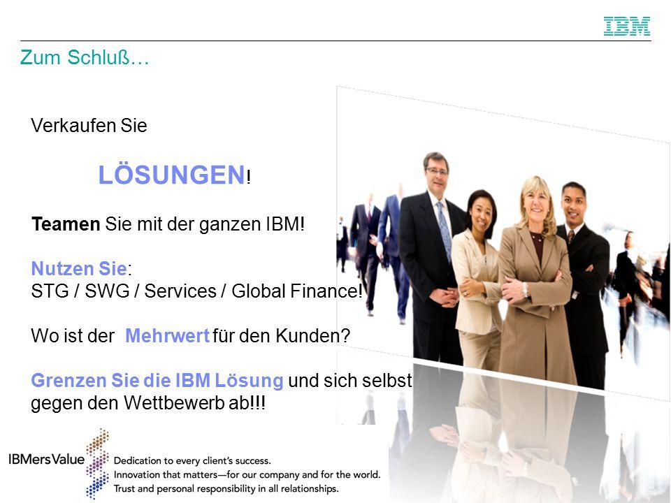 © 2011 IBM Corporation 22 Zum Schluß… Verkaufen Sie LÖSUNGEN .
