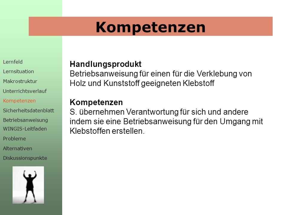 Kompetenzen Handlungsprodukt Betriebsanweisung für einen für die Verklebung von Holz und Kunststoff geeigneten Klebstoff Kompetenzen S.