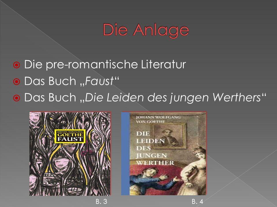 """ Die pre-romantische Literatur  Das Buch """"Faust  Das Buch """"Die Leiden des jungen Werthers B."""