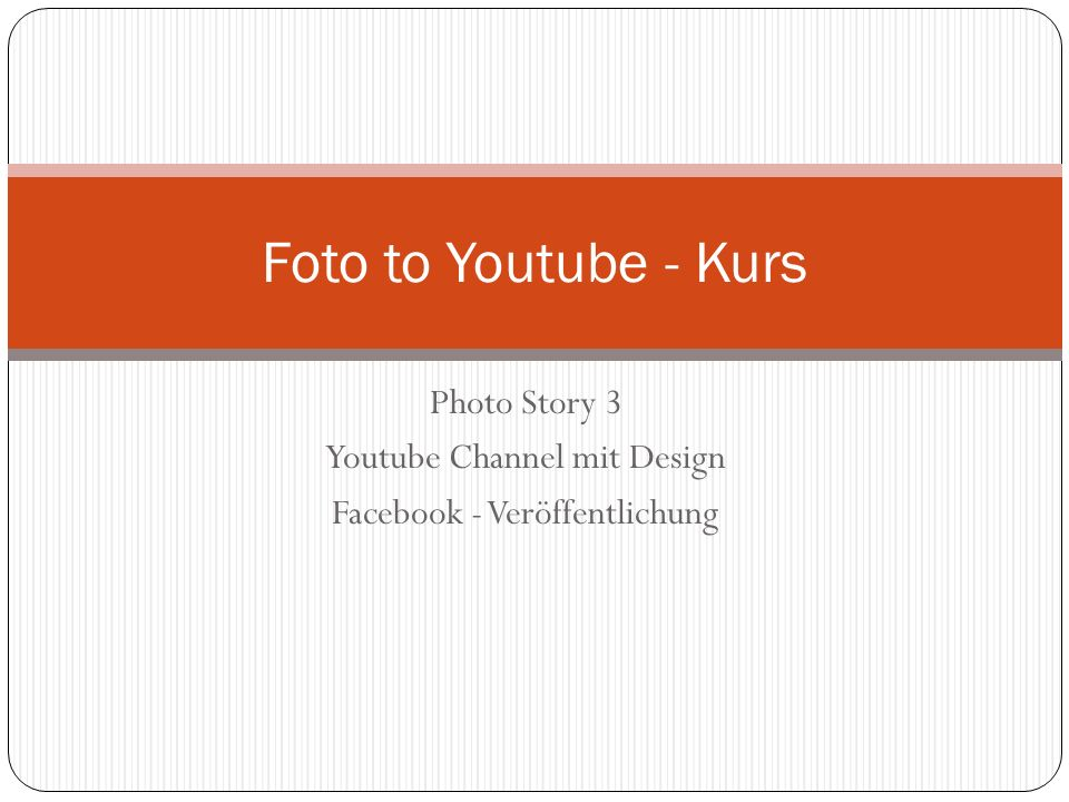 Photo Story 3 Youtube Channel mit Design Facebook - Veröffentlichung Foto to Youtube - Kurs