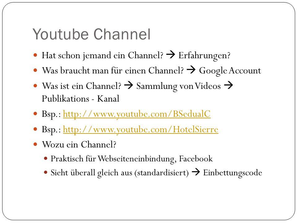 Youtube Channel Hat schon jemand ein Channel.  Erfahrungen.