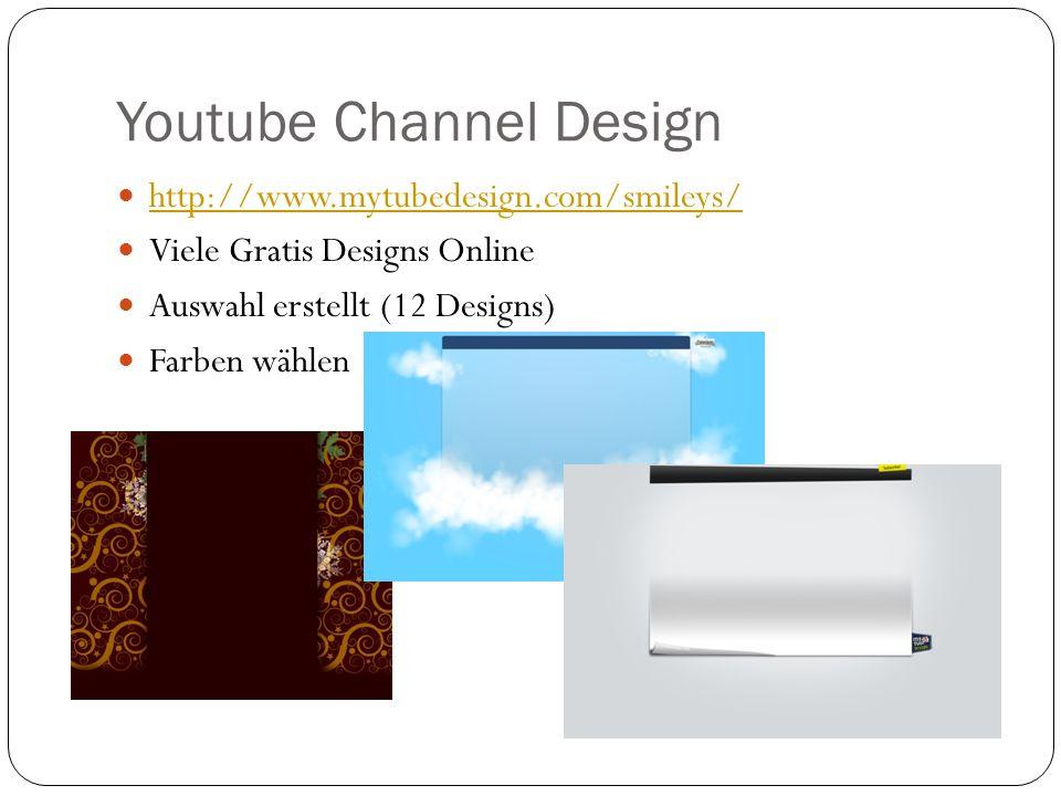 Youtube Channel Design http://www.mytubedesign.com/smileys/ Viele Gratis Designs Online Auswahl erstellt (12 Designs) Farben wählen