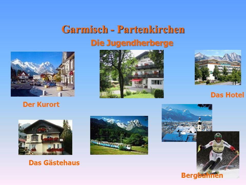 Garmisch - Partenkirchen Das Hotel Das Gästehaus Bergbahnen Der Kurort Die Jugendherberge