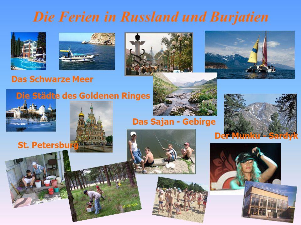 Die Ferien in Russland und Burjatien Das Sajan - Gebirge Der Munku - Sardyk Das Schwarze Meer Die Städte des Goldenen Ringes St.