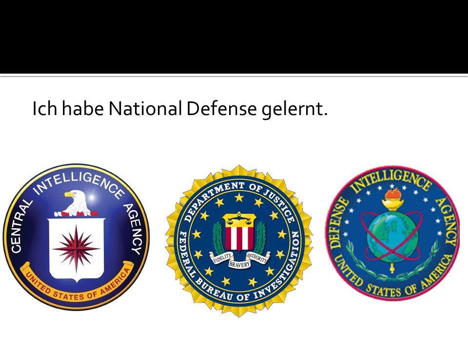 Ich habe National Defense gelernt.