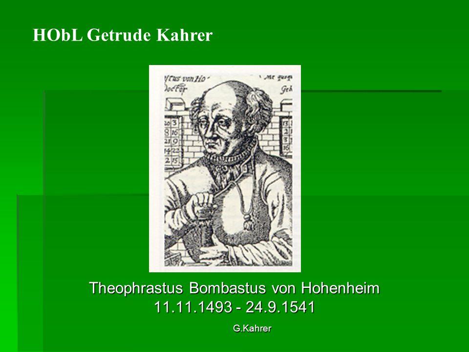 G.Kahrer Theophrastus Bombastus von Hohenheim 11.11.1493 - 24.9.1541 HObL Getrude Kahrer