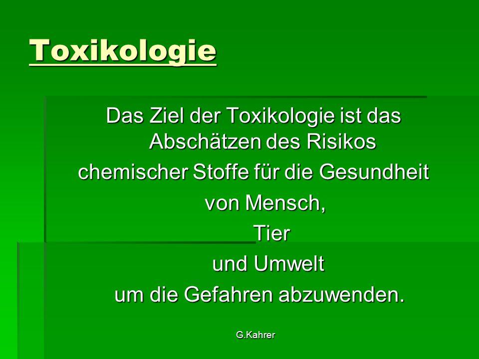 G.Kahrer Die Vergiftung (Intoxikation) Unter einer akuten Intoxikation versteht man die schädigende Einwirkung von chemischen, chemischen, tierischen, tierischen, pflanzlichen, pflanzlichen, bakteriellen bakteriellenoder sonstigen Giften sonstigen Giften auf den Organismus.
