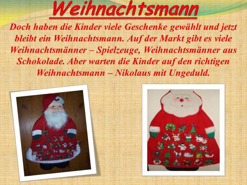Doch haben die Kinder viele Geschenke gewählt und jetzt bleibt ein Weihnachtsmann.