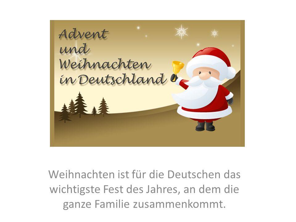 Weihnachten ist für die Deutschen das wichtigste Fest des Jahres, an dem die ganze Familie zusammenkommt.