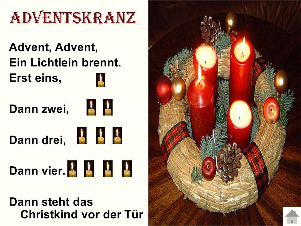 Adventskranz Advent, Ein Lichtlein brennt.Erst eins, Dann zwei, Dann drei, Dann vier.