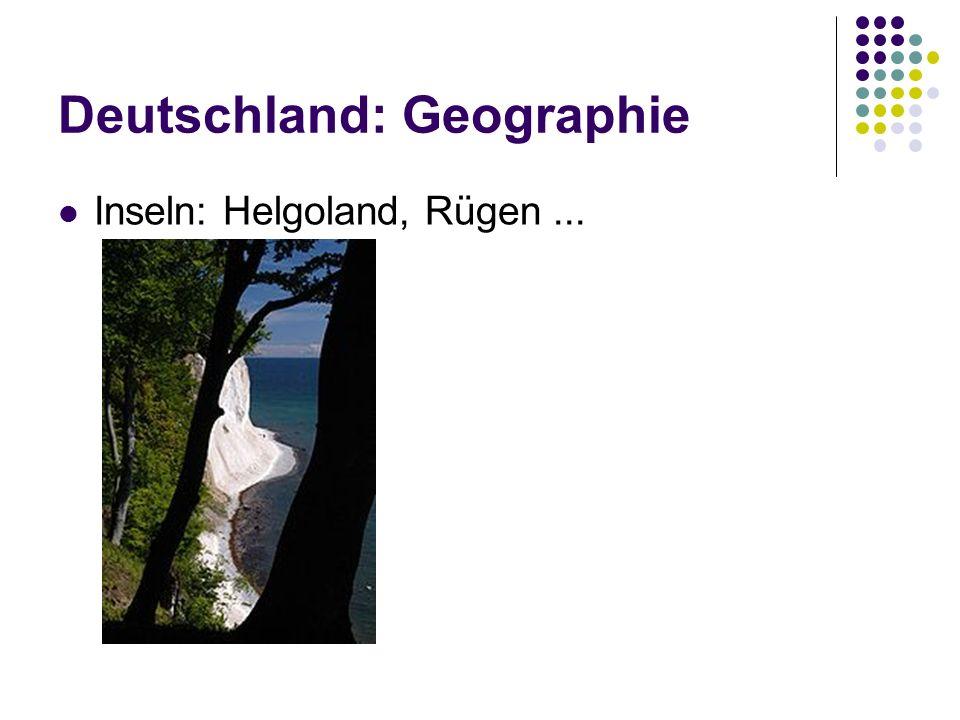 Deutschland: Geographie Inseln: Helgoland, Rügen...