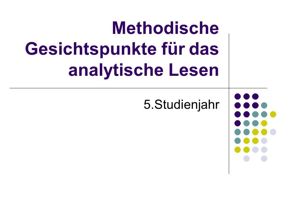 Methodische Gesichtspunkte für das analytische Lesen 5.Studienjahr