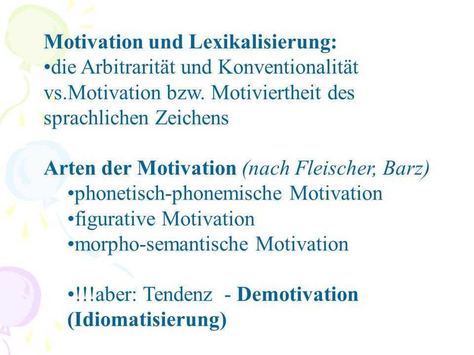 Motivation und Lexikalisierung: die Arbitrarität und Konventionalität vs.Motivation bzw.