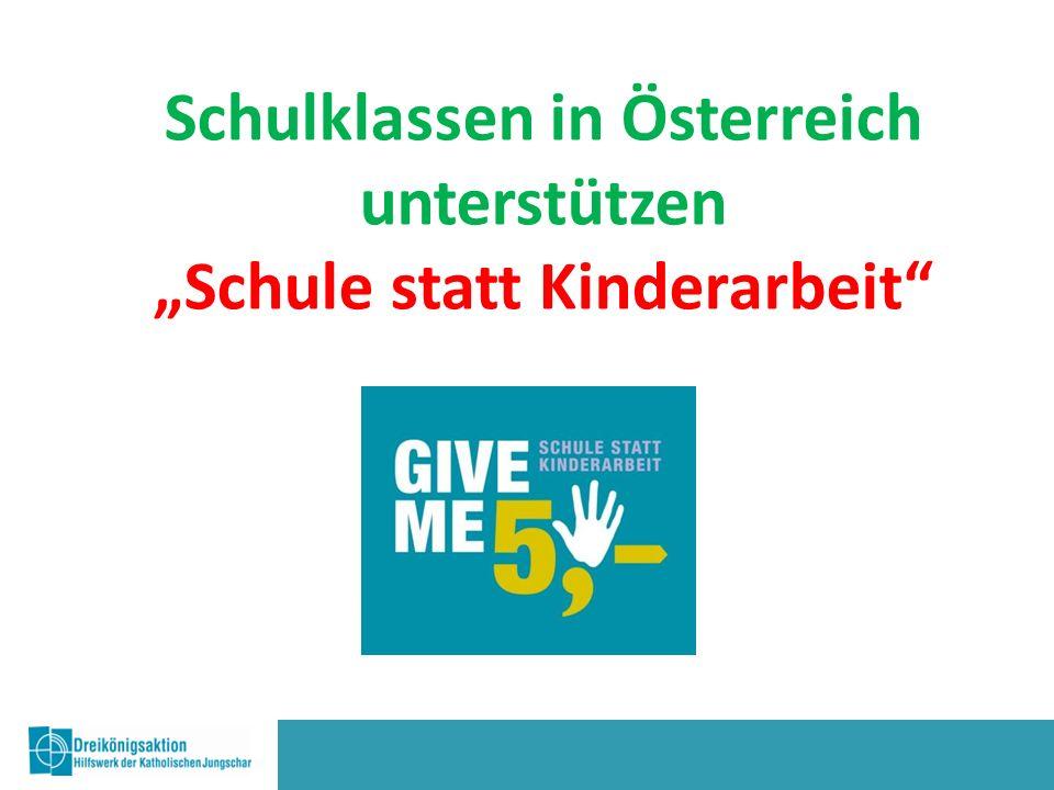 """Schulklassen in Österreich unterstützen """"Schule statt Kinderarbeit"""