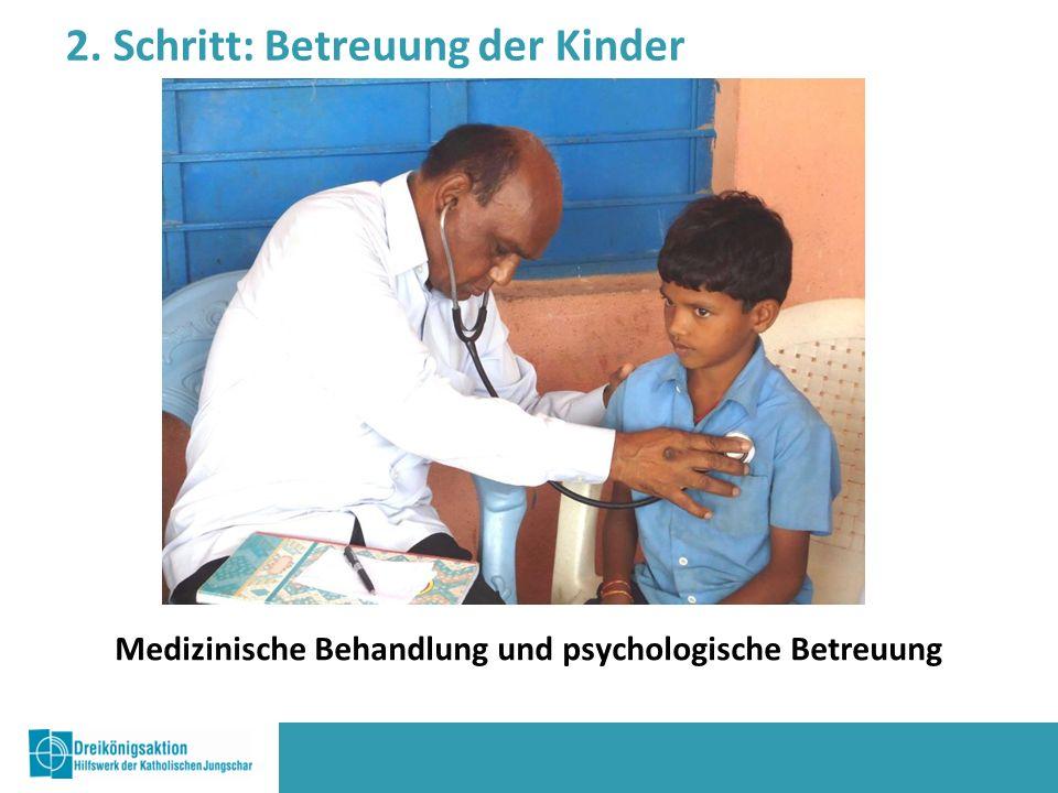 Medizinische Behandlung und psychologische Betreuung 2. Schritt: Betreuung der Kinder