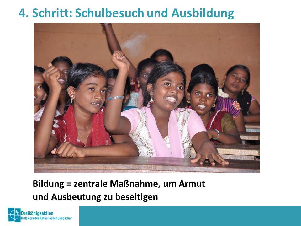 Bildung = zentrale Maßnahme, um Armut und Ausbeutung zu beseitigen 4.
