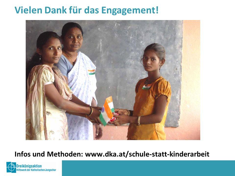 Infos und Methoden: www.dka.at/schule-statt-kinderarbeit Vielen Dank für das Engagement!