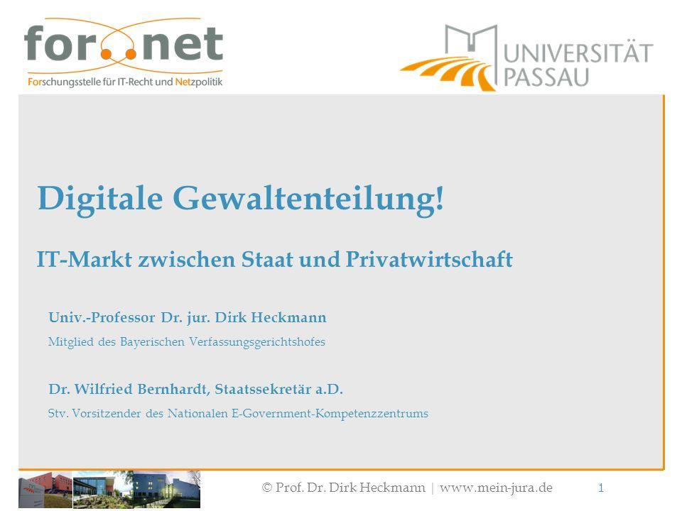 © Prof. Dr. Dirk Heckmann  www.mein-jura.de 1 Univ.-Professor Dr. jur. Dirk Heckmann Mitglied des Bayerischen Verfassungsgerichtshofes Dr. Wilfried B