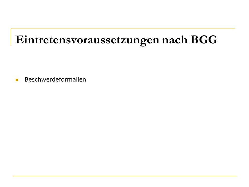 Eintretensvoraussetzungen nach BGG Beschwerdeformalien