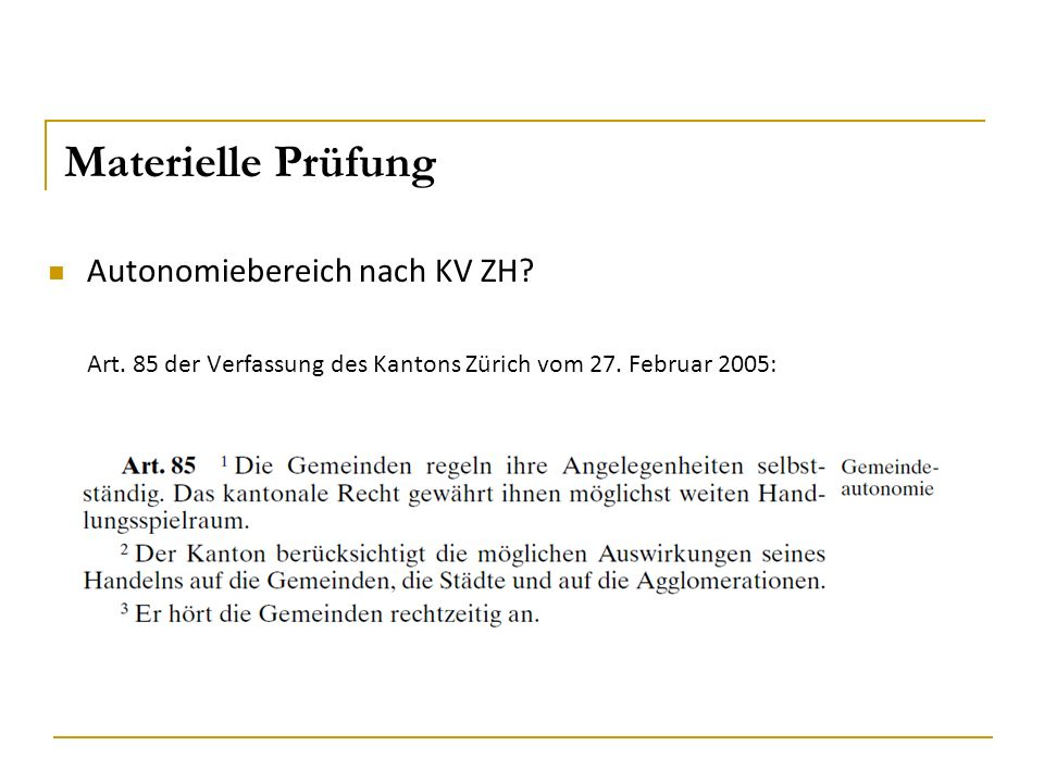 Materielle Prüfung Autonomiebereich nach KV ZH. Art.