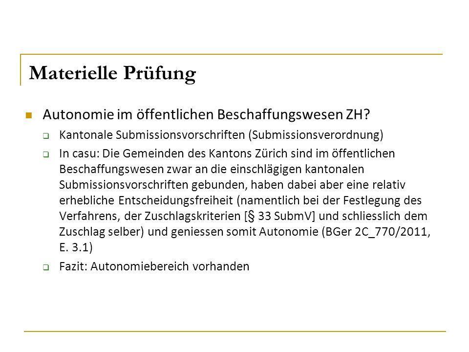 Materielle Prüfung Autonomie im öffentlichen Beschaffungswesen ZH?  Kantonale Submissionsvorschriften (Submissionsverordnung)  In casu: Die Gemeinde