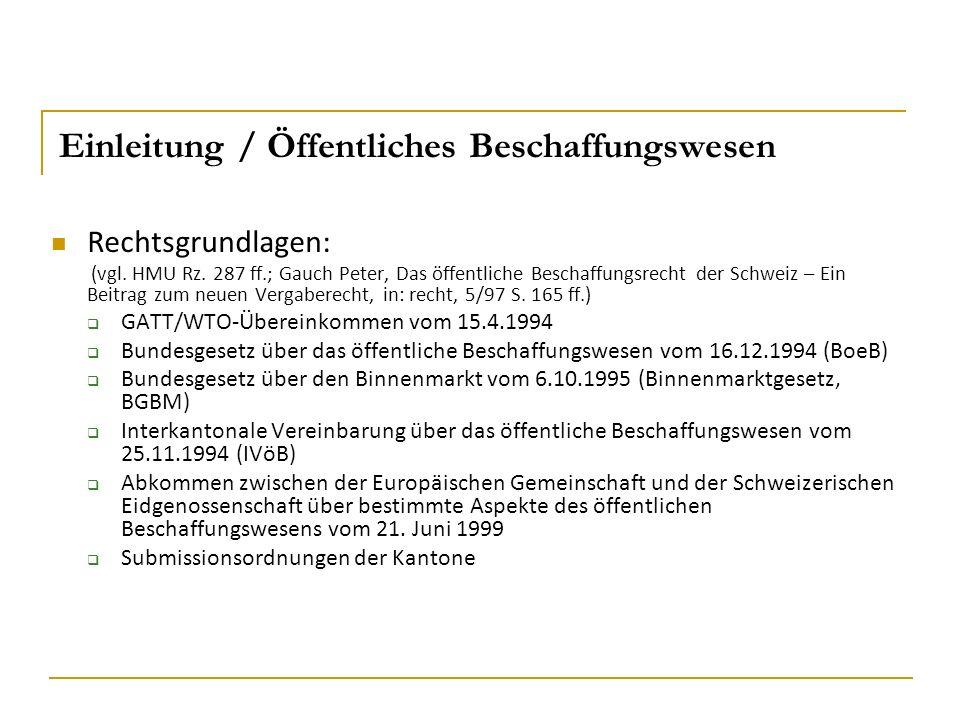 Einleitung / Öffentliches Beschaffungswesen Rechtsgrundlagen: (vgl.