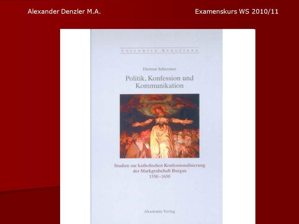 Alexander Denzler M.A. Examenskurs WS 2010/11