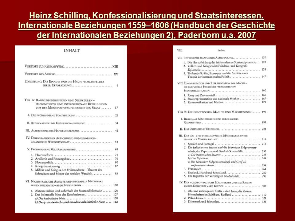Heinz Schilling, Konfessionalisierung und Staatsinteressen. Internationale Beziehungen 1559–1606 (Handbuch der Geschichte der Internationalen Beziehun
