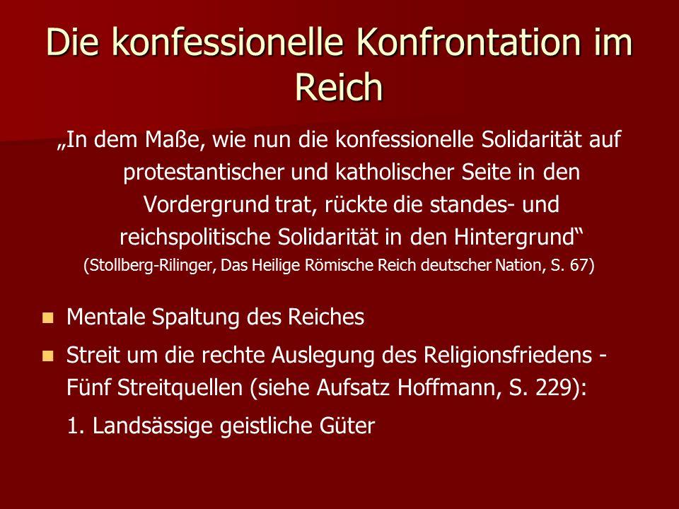"""Die konfessionelle Konfrontation im Reich """"In dem Maße, wie nun die konfessionelle Solidarität auf protestantischer und katholischer Seite in den Vord"""