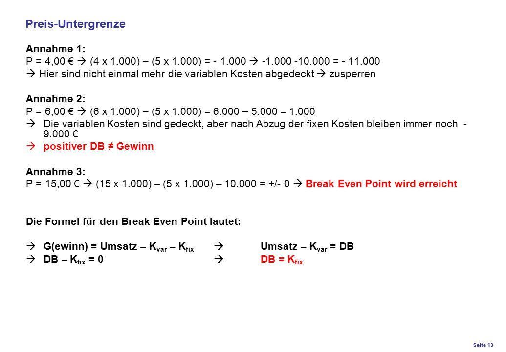 Seite 13 K27 – Preis- und Konditionsgestaltung Annahme 1: P = 4,00 €  (4 x 1.000) – (5 x 1.000) = - 1.000  -1.000 -10.000 = - 11.000  Hier sind nic