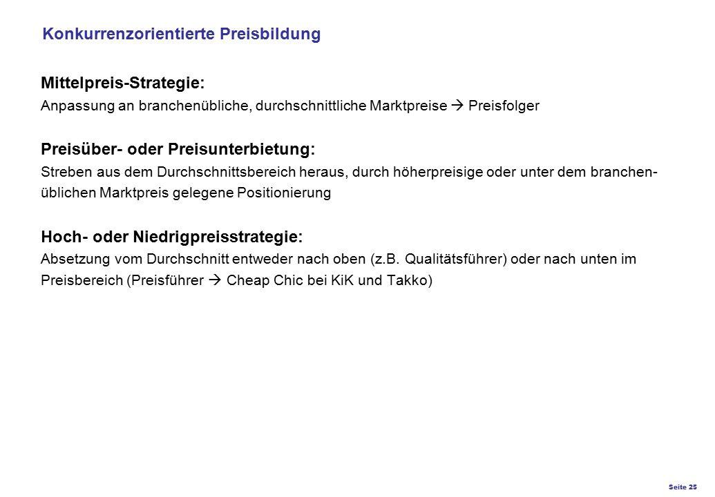 Seite 25 K27 – Preis- und Konditionsgestaltung Mittelpreis-Strategie: Anpassung an branchenübliche, durchschnittliche Marktpreise  Preisfolger Preisü