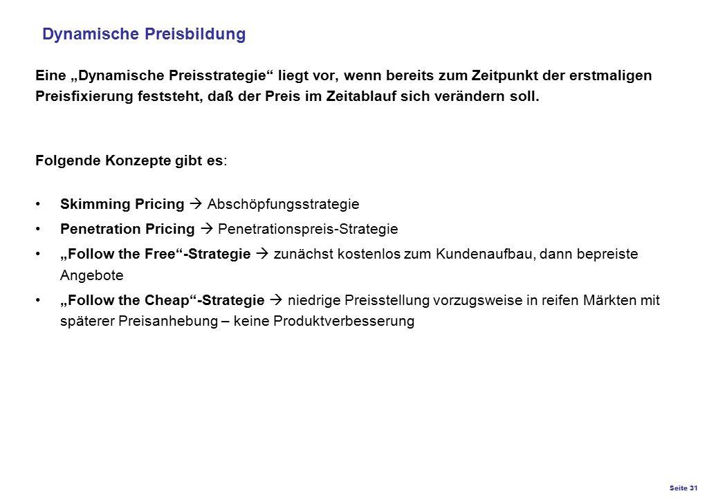 """Seite 31 K27 – Preis- und Konditionsgestaltung Eine """"Dynamische Preisstrategie"""" liegt vor, wenn bereits zum Zeitpunkt der erstmaligen Preisfixierung f"""