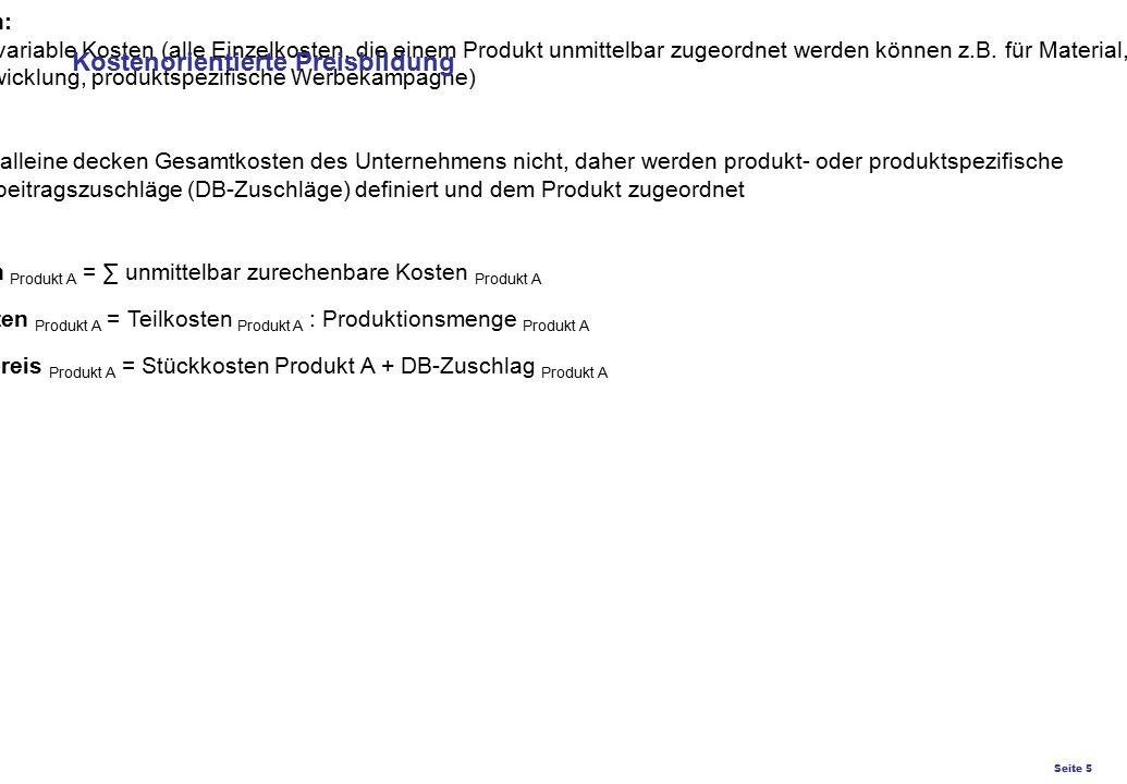 Seite 5 K27 – Preis- und Konditionsgestaltung Preiskalkulation auf Teilkostenbasis Teilkosten: Entweder variable Kosten (alle Einzelkosten, die einem