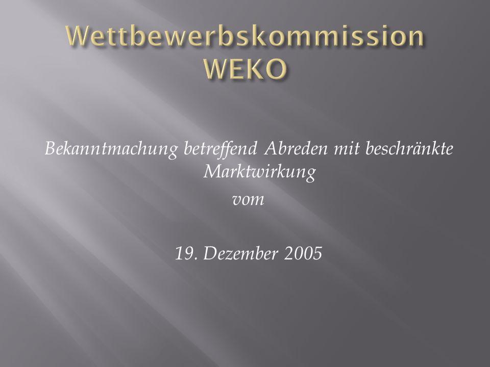 Bekanntmachung betreffend Abreden mit beschränkte Marktwirkung vom 19. Dezember 2005